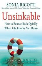 Unsinkable: How to Bounce Back Quickly When Life Knocks You Down (Paperback or S