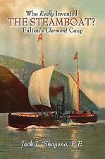 Who Really Invented the Steamboat?: Fulton's Clermont Coup-ExLibrary