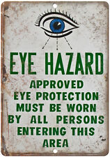 "Porcelain Look Eye Haard Protection Must Be Worn 10"" x 7"" Retro Look Metal Sign"