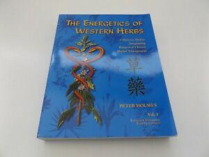 2007 The ENERGETICS of WESTERN HERBS Vol.1 PETER HOLMES Chinese Medicine BOTANY