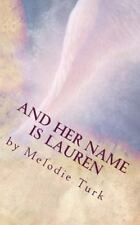 And Her Name Is Lauren by Melodie Turk (2014, Paperback)