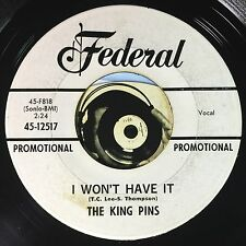King Pins 45 Promo I Won't Have It Two Hearts DooWop Rocker R&B Strong Clean VG+