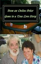 From an Online Poker Game to a True Love Story : Memories of My Baby and Our...