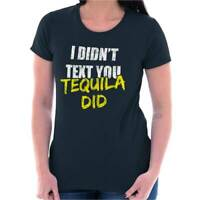 Tequila Texted You Funny Drunk  Tees Shirts Tshirts For Womens