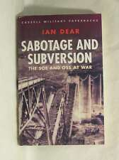 Sabotage and Subversion the SOE and OSS at War, Dear, Ian, Excellent Book