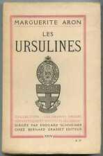 Les URSULINES / Marguerite Aron / Grasset 1937