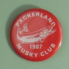 1987 Green Bay Wisconsin Packerland Musky Club Membership Button.Free Ship!