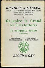 Histoire de l'Église -Grégoire le Grand,les  états barbares et la conquête arabe