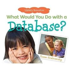 What Would You Do With a Database? (Library Resources)