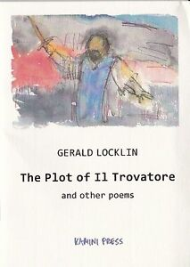 """GERALD LOCKLIN """"THE PLOT OF IL TROVATORE & OTHER POEMS"""" INSCRIBED BY THE POET"""