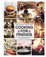 Cookbook - Cooking For Friends - Bring People Together and Enjoy Good Food