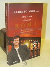 STORIA - Alberto Angela: ANTICA ROMA segreti e curiosità -  Mondadori 2008