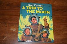 VINTAGE TOM CORBETT: A TRIP TO THE MOON CHILDREN'S  STORY BOOK #713 1953