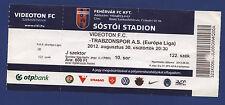 Orig.Ticket   Europa League 12/13    30.08.2012    VIDEOTON FC - TRABZONSPOR  !!