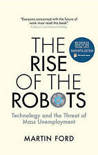 The Rise of the Robots: Technology and the Threat of Mass Unemployment by...