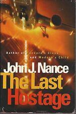 THE LAST HOSTAGE by John J Nance ~ 1998 HC DJ