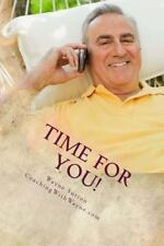 Time for You! : Effective Time Management That Works! by Wayne Sutton (2014,...