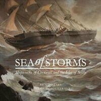 Sea of Storms Shipwrecks of Cornwall and the Isles of Scilly 9780995502864