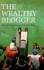 The wealthy Blogger by