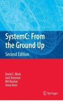 Systemc: From the Ground Up, Second Edition: By David C Black, Jack Donovan, ...