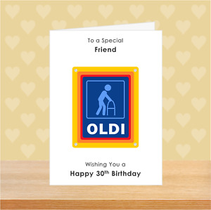 SMALL A6 Personalised Joke Funny Birthday Card Male Him Fathers Day Old Oldi