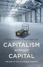 Capitalism Without Capital : The Rise-Jonathan Haskel-Hardcover-NEW