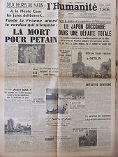 L'Humanité - (15 août 1945) La mort pour Pétain - Japon défaite totale - S Logis