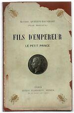 QUENTIN-BAUCHART FILS D'EMPEREUR LE PETIT PRINCE 1900 ILLUS. NAPOLEON IV SIGNE