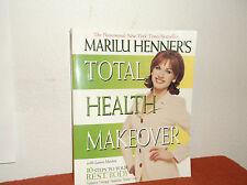 Total Health Makeover: Marilu Henner's Total Health Makeover : 10 Steps to Your