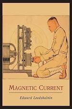Magnetic Current by Edward Leedskalnin (2011, Paperback)