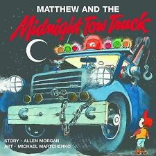 Matthew and the Midnight Tow Truck (Hardback or Cased Book)
