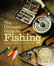 The Ultimate Guide To Fishing: Coarse, Sea, & Fly Fishing -HARDCOVER - BRAND NEW