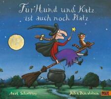 Für Hund und Katz ist auch noch Platz von Julia Donaldson und Axel Scheffler (2018, Gebundene Ausgabe)