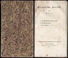 Theater  Dramatische Versuche von Emil  (Pseudonym)  Drei Theaterstücke  1827