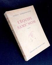 Maurice Constantin-Weyer - L'Equipe sans nom - EO Champs Elysées, 1940 - TBE