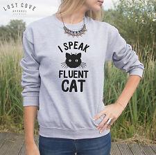 I Speak Fluent Cat Jumper Sweater Top Crazy Lady Cute Slogan I Love Cats Funny