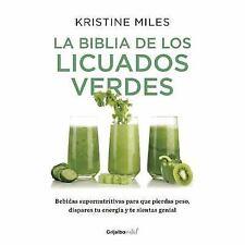 La biblia de los licuados verdes (Spanish Edition) by Miles, Kristine