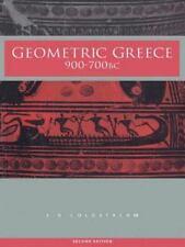 Geometric Greece: 900-700 BC: By J N Coldstream