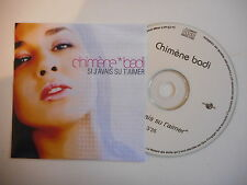 CHIMENE BADI : SI J'AVAIS SU T'AIMER [ CD SINGLE PROMO PORT GRATUIT ]