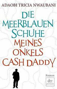 Die meerblauen Schuhe meines Onkels Cash Daddy: Roman vo... | Buch | Zustand gut
