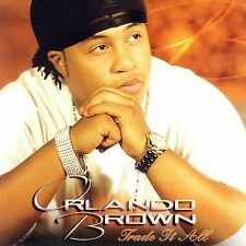Trade It All by Orlando Brown (CD, Oct-2006, Up One Entertainment)