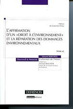 L'affirmation d'un droit à l'environnement et la réparation des dommages environ
