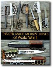 A Schiffer Military History Book: Theater Made Military Knives of WWII Book .