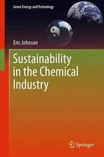 Sustainability in the Chemical Industry by Eric Johnson (2014, Paperback)