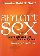Smart Sex : Finding Life-Long Love in a Hook-Up World