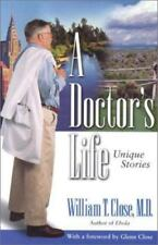 SIGNED! A Doctor's Life: Unique Stories by Dr. William T. Close NF+ SC free SHIP