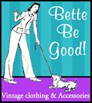 Bette Be Good Vintage