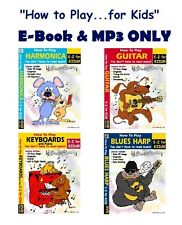 (Download MP3 & E-Book) For Kids How To Play Guitar, Piano, Harmonica & Blues