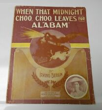 1912 WHEN THAT MIDNIGHT TRAIN LEAVES FOR ALABAM Irving Berlin Sheet Music