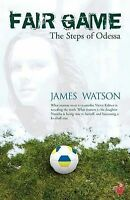 (Good)-Fair Game - The Steps of Odessa (Paperback)-Watson, James-1897312725